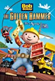 Bob the Builder: The Golden Hammer--The Movie