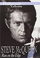 The Hollywood Collection - Steve McQueen, Man on the Edge [DVD]
