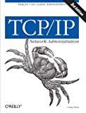 TCP/IP Network Administration (3rd Edition; O'Reilly Networking) (0596002971) by Craig Hunt