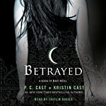 Betrayed: A House of Night Novel | P. C. Cast,Kristin Cast