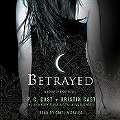 Betrayed: A House of Night Novel | P. C. Cast, Kristin Cast
