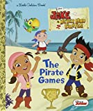 The Pirate Games (Disney Junior: Jake and the Neverland Pirates) (Little Golden Book)