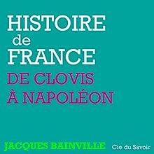 Histoire de France, de Clovis à Napoléon | Livre audio Auteur(s) : Jacques Bainville Narrateur(s) : Philippe Colin
