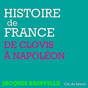 Histoire de France, de Clovis à Napoléon | Livre audio
