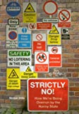 Strictly No!: How We're Being Overrun by the Nanny State (1845961552) by Simon Hills
