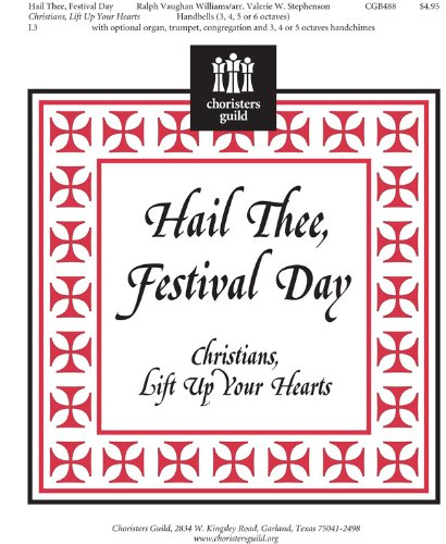 Hail Thee, Festival Day: Christians, Lift Up Your Hearts (Handbell Sheet Music, Handbell 3-6 octaves)