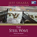 The Steel Wave: A Novel of World War II | Jeff Shaara