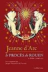 Jeanne d'Arc : Le procès de Rouen par Jacques Trémolet de Villers