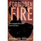 Forbidden Fire (Forbidden #2) ~ Kimberly Kinrade