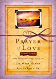 img - for The Prayer of Love Devotional: Daily Readings for Living a Life of Love book / textbook / text book