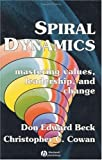 Spiral Dynamics:Mastering Values, Leadership, and Change