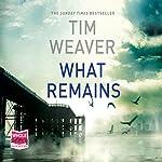 What Remains: David Raker, Book 6 | Tim Weaver