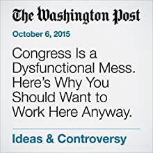 Congress Is a Dysfunctional Mess. Here's Why You Should Want to Work Here Anyway. (       UNABRIDGED) by Justin Talbot-Zorn Narrated by Sam Scholl