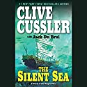 The Silent Sea: A Novel of the Oregon Files Audiobook by Clive Cussler, Jack Du Brul Narrated by Scott Brick