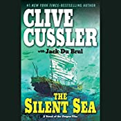 The Silent Sea: A Novel of the Oregon Files | Clive Cussler, Jack Du Brul
