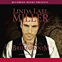 The Bridegroom: A Stone Creek Novel, Book 5 Audiobook by Linda Lael Miller Narrated by Jack Garrett