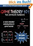 Game Theory 101: The Complete Textboo...