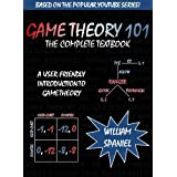 Game Theory 101: The Complete Textbook ~ William Spaniel
