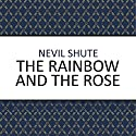 The Rainbow and the Rose Audiobook by Nevil Shute Narrated by Robin Kermode
