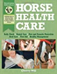 Horse Health Care: A Step-By-Step Pho...