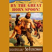 By The Great Horn Spoon! | [Sid Fleischman]
