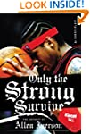 Only The Strong Survive: The Odyssey...
