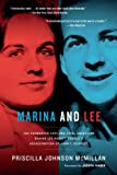 Marina and Lee: The Tormented Love and Fatal Obsession Behind Lee Harvey Oswalds Assassination of John F. Kennedy