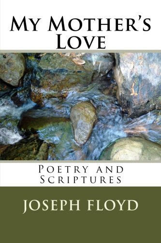 My Mother's Love: Poetry and Scriptures