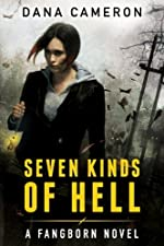 Seven Kinds of Hell (A Fangborn Novel)