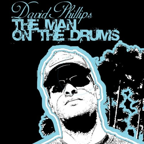 David Phillips Man On Drums