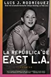 Republica de East LA, La: Cuentos (Spanish Edition)