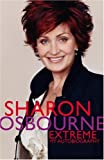 Sharon Osbourne Extreme: My Autobiography