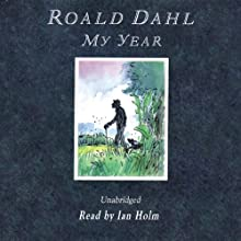My Year Audiobook by Roald Dahl Narrated by Ian Holm
