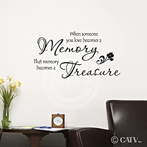 "When someone you love becomes a memory that memory becomes a treasure 12.5""h x 23""w vinyl lettering wall sayings quote decal sticker art"