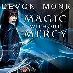Magic Without Mercy: Allie Beckstrom, Book 8 | Devon Monk