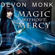Magic Without Mercy: Allie Beckstrom, Book 8 (       UNABRIDGED) by Devon Monk Narrated by Emily Durante