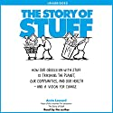 The Story of Stuff Audiobook by Annie Leonard Narrated by Annie Leonard