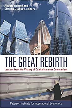 The Great Rebirth: Lessons From The Victory Of Captialism Over Communism