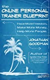 img - for The Online Personal Trainer Blueprint: Have More Freedom, Make More Money, Help More People book / textbook / text book