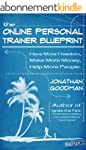 The Online Personal Trainer Blueprint...