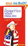 Forbetter your English: Englisch f�r Deutsche