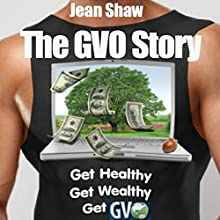 The GVO Story: From Tiny Acorn to Mighty Oak (       UNABRIDGED) by Jean Shaw Narrated by Jean Shaw
