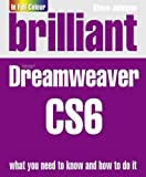 Brilliant Dreamweaver Cs6. by Steve Johnson (0273773399) by Johnson, Steve