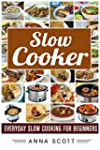 Slow Cooking: Everyday Slow Cooking F...