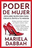 Poder de mujer: Descubre quien eres para crear el exito a tu medida: Woman Power: Discover Who You Are to Create Your Own Success (Spanish Edition)