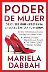 Poder de mujer: Descubre quien eres para crear el exito a tu medida: (Woman Power: Discover Who You Are to Create Your Own Success) (Spanish Edition)