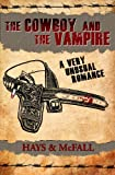 img - for The Cowboy and the Vampire: A Very Unusual Romance (The Cowboy and the Vampire Collection) book / textbook / text book