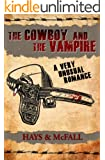 The Cowboy and the Vampire: A Very Unusual Romance (The Cowboy and the Vampire Collection Book 1)