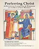 img - for Preferring Christ : a Devotional Commentary and Workbook on the Rule of St. Benedict book / textbook / text book