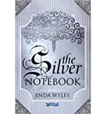 img - for [(The Silver Notebook )] [Author: Enda Wyley] [Aug-2007] book / textbook / text book